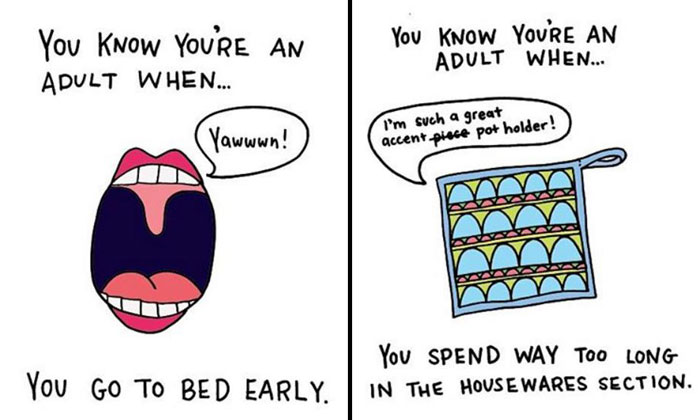 You know you're all grown up if you can relate to these scenarios